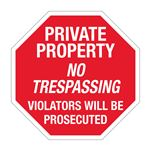 Private Property/No Trespassing/Violators Will Be Prosecuted - 24 x 24