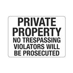 Private Property No Tres … Will Be Prosecuted Sign