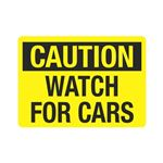 Caution Watch For Cars Sign