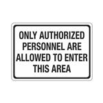 Only Authorized Personne … To Enter This Area Sign