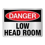Danger Low Head Room Sign