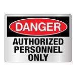 Danger Authorized Personnel Only Sign - Reflective 10 x 14