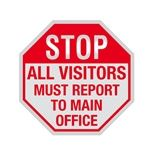 Stop Sign - STOP All Visitors Must Report To Main Office 12 X 12