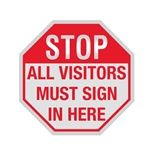 Stop Sign - STOP All Visitors Must Sign In Here 12 X 12