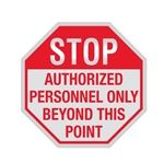 Stop Sign - STOP Authorized Personnel Only Beyond This Point 12 X 12