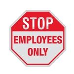 Stop Sign - STOP Employees Only 12 X 12