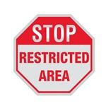 Stop Sign - STOP Restricted Area 12 X 12