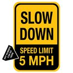 Slow Down Speed Limit ___ MPH - 12 x 18