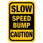 Slow Speed Bump Caution - 12 x 18