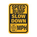 Speed Bump Slow Down __ MPH - 12 x 18