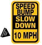 Speed Bump Slow Down __ MPH - 12 x 18