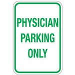 Physician Parking Only Sign 12x18