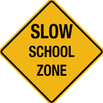 Pedestrian Engineer Grade - Slow School Zone 24 inches x 24 inches