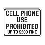Cell Phone Use Prohibited Up to $200 Fine Sign 18 x 24