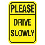 Speed Bump Signs - Please Drive Slowly 12 x 18