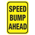 Speed Bump Signs - Speed Bump Ahead 12 x 18