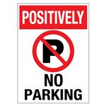 Positively No Parking Sign