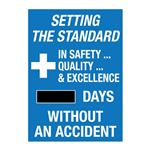 Setting The Standard In Safety...Quality...& Excellence (blank) Days Without An Accident - 20 in. x 28 in.
