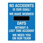 No Accidents Is Our Goal! We Have Worked (blank) Days Without A Lost Time Accident - 20 in. x 28 in.