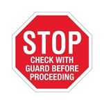Stop Sign - STOP - Check with Guard before...