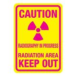 Caution Radiography In Progress…Caution Area Keep Out Sign