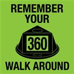 360 Walk Around Reminder Sign
