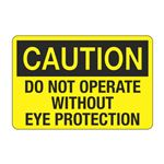 Do Not Operate Without Eye Protection Decal
