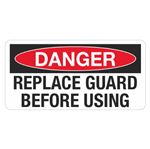 Danger Replace Guard Before Using - 1.5 in. x 3 in.