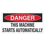 Danger This Machine Starts Automatically - 1.5 in. x 3 in.