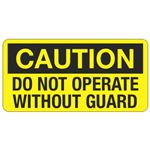 Caution Do Not Operate Without Guard - 1.5 in. x 3 in.