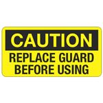 Caution Replace Guard Before using - 1.5 in. x 3 in.